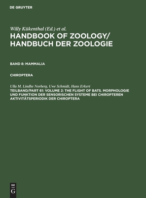 Handbook of Zoology: Mammalia; Part 61, Vol 2 - the Flight of Bats Vol VIII: A Natural History of the Phyla of the Animal Kingdom - Kukenthal, Willy, and Beier, Max (Editor), and Fischer, Maximilian (Editor)