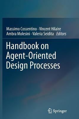Handbook on Agent-Oriented Design Processes - Cossentino, Massimo (Editor)