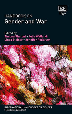 Handbook on Gender and War - Sharoni, Simona (Editor), and Welland, Julia (Editor), and Steiner, Linda (Editor)