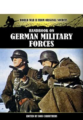 Handbook on German Military Forces - Carruthers, Bob