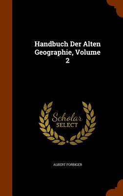 Handbuch Der Alten Geographie, Volume 2 - Forbiger, Albert