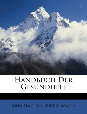 Handbuch Der Gesundheit - Sinclair, John, and Sprengel, Kurt