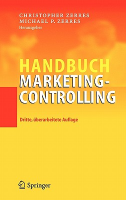 Handbuch Marketing-Controlling - Zerres, Christopher (Editor), and Zerres, Michael P (Editor)