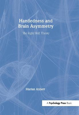 Handedness and Brain Asymmetry - Annett, Marian