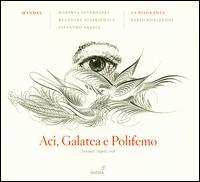 Handel: Aci, Galatea & Polifemo - Blandine Staskiewicz (mezzo-soprano); Fabio Bonizzoni (harpsichord); Lisandro Abadie (bass); Roberta Invernizzi (soprano);...