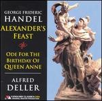 Handel: Alexander's Feast; Ode for Queen Anne