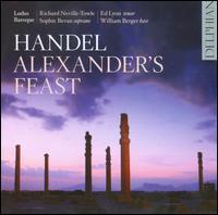 Handel: Alexander's Feast - Edward Lyon (tenor); Ludus Baroque; Sophie Bevan (soprano); William Berger (bass); Ludus Baroque (choir, chorus);...