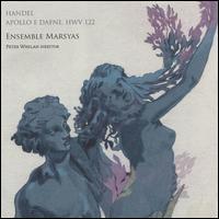 Handel: Apollo e Dafne, HWV 122 - Callum Thorpe (vocals); Ensemble Marsyas; Mhairi Lawson (vocals); Peter Whelan (conductor)