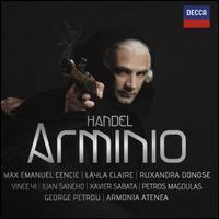Handel: Arminio - Juan Sancho (vocals); Layla Claire (vocals); Max Emanuel Cencic (vocals); Petros Magoulas (vocals); Ruxandra Donose (vocals);...