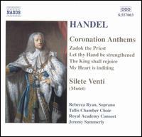 Handel: Coronation Anthems; Silete Venti - David Bates (counter tenor); Edward Lyon (tenor); Elizabeth Franklin-Kitchen (soprano); Nicholas Warden (bass);...