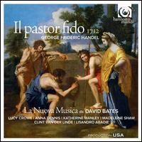 Handel: Il Pastor Fido - Anna Dennis (soprano); Clint Van der Linde (counter tenor); Helen Jane Howells (soprano); Jonathan Sells (bass);...