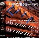 Handel: Keyboard Music, Suites 3, 13, 11, 14, 15, & 8