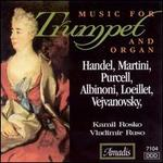 Handel, Martini, Purcell, Albinoni, Loeillet, Vejvanovsky: Music for Trumpet & Organ