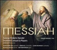 Handel: Messiah (Dublin Version, 1742) - Annie Gill (contralto); Clare Wilkinson (contralto); Dunedin Players; Edward Caswell (bass); Heather Cairncross (alto);...