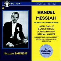 Handel: Messiah - Gladys Ripley (contralto); Isobel Baillie (soprano); James Johnston (tenor); Norman Walker (bass); Huddersfield Choral Society (choir, chorus); Royal Liverpool Philharmonic Orchestra; Malcolm Sargent (conductor)