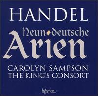 Handel: Neun deutsche Arien - Alexandra Bellamy (oboe); Carolyn Sampson (soprano); Jonathan Cohen (cello); Lynda Sayce (theorbo); Robert King (organ);...