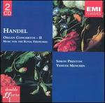 Handel: Organ Concertos II; Music for the Royal Fireworks