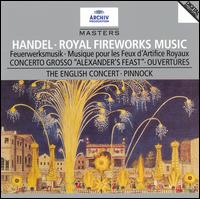 "Handel: Royal Fireworks Music; Concerto Grosso ""Alexander's Feast""; Ouvertures - Anthony Halstead (horn); Christian Rutherford (horn); The English Concert; Trevor Pinnock (organ); Trevor Pinnock (conductor)"