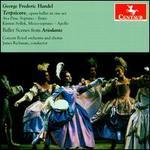 Handel: Terpsicore; Ballet Scenes from Ariodante