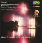 Handel: The Music for the Royal Fireworks; Amaryllis Suite; Suite from the Water Music