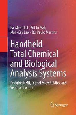 Handheld Total Chemical and Biological Analysis Systems: Bridging NMR, Digital Microfluidics, and Semiconductors - Lei, Ka-Meng, and Mak, Pui-In, and Law, Man-Kay