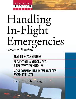 Handling In-Flight Emergencies - Eichenberger, Jerry A, and Eichenberger Jerry