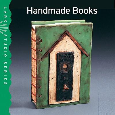 Handmade Books - Hemachandra, Ray (Editor), and Hale, Julie (Editor), and Shea, Larry (Editor)