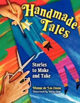 Handmade Tales: Stories to Make and Take - de Las Casas, Dianne
