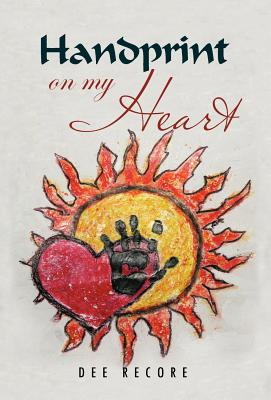 Handprint on My Heart - Recore, Dee