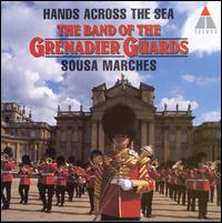 Hands Across the Sea [Elektra/Asylum] - The Band of the Grenadier Guards