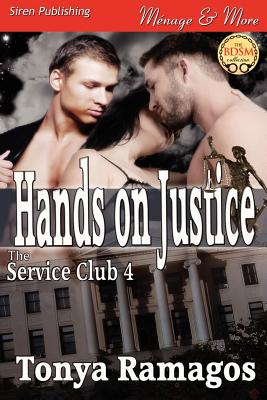 Hands on Justice [The Service Club 4] (Siren Publishing Menage and More) - Ramagos, Tonya