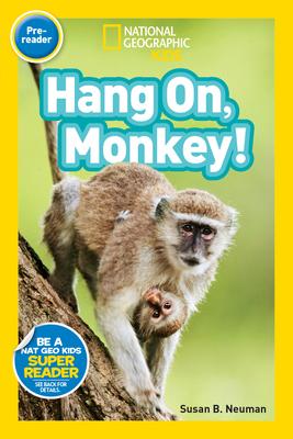 Hang On, Monkey! - Neuman, Susan B, Edd