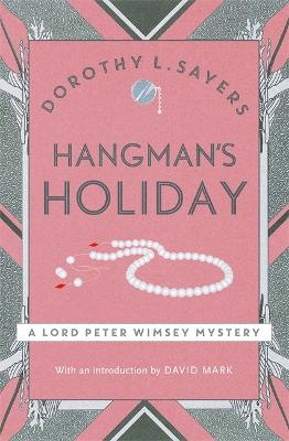 Hangman's Holiday: Lord Peter Wimsey Book 9 - Sayers, Dorothy L.