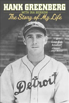 Hank Greenberg: The Story of My Life - Greenberg, Hank, and Berkow, Ira (Introduction by)