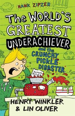 Hank Zipzer: The World's Greatest Underachiever and the Crunchy Pickle Disaster: v. 2 - Winkler, Henry, and Oliver, Lin