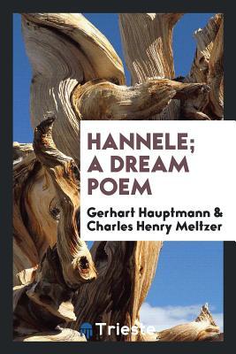 Hannele; A Dream Poem - Hauptmann, Gerhart
