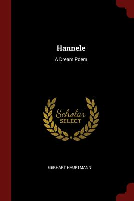 Hannele: A Dream Poem - Hauptmann, Gerhart