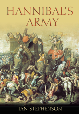 Hannibal's Army - Stephenson, Ian