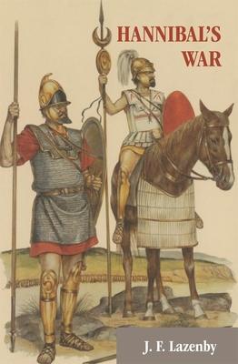 Hannibal's War: A Military History of the Second Punic War - Lazenby, J F