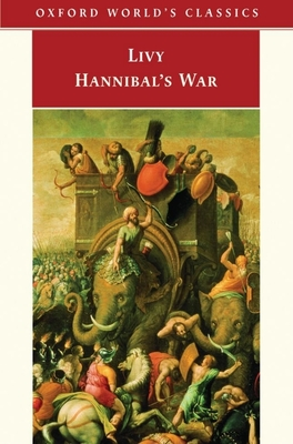 Hannibal's War: Books Twenty-One to Thirty - Livy, and Yardley, J C (Translated by), and Hoyos, Dexter, Professor (Introduction by)