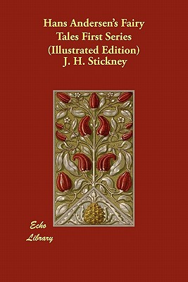 Hans Andersen's Fairy Tales First Series (Illustrated Edition) - Stickney, J H (Editor)