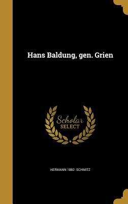 Hans Baldung, Gen. Grien - Schmitz, Hermann 1882-