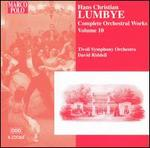 Hans Christian Lumbye: Complete Orchestral Works, Vol. 10