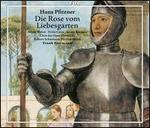 Hans Pfitzner: Die Rose vom Liebesgarten