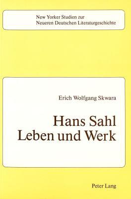 Hans Sahl: Leben Und Werk - Skwara, Erich Wolfgang
