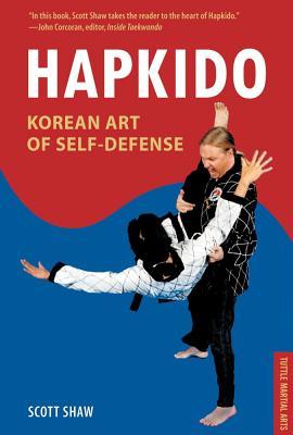 Hapkido: Korean Art of Self-Defense - Shaw, Scott, Ph.D.