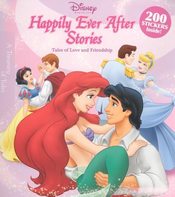 Happily Ever After Stories: Tales of Love and Friendship - Disney Press (Creator)