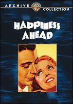 Happiness Ahead - Mervyn LeRoy