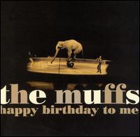 Happy Birthday to Me - The Muffs