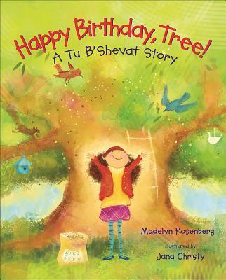 Happy Birthday, Tree!: A Tu B'Shevat Story - Rosenberg, Madelyn